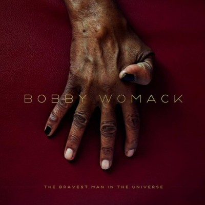 Resultado de imagen de the bravest man in the universe bobby womack 400X400