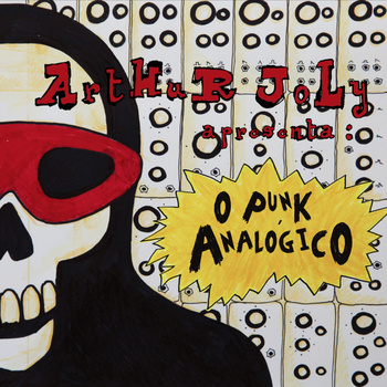 Arthur Joly apresenta  O Punk Analogico