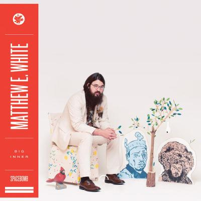 Matthew E White Big Inner