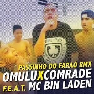 OMULU X COMRADE feat MC BIN LADEN - PASSINHO DO FARAO RMX