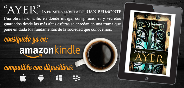 """Ayer"" la primer novela de Juan Belmonte"