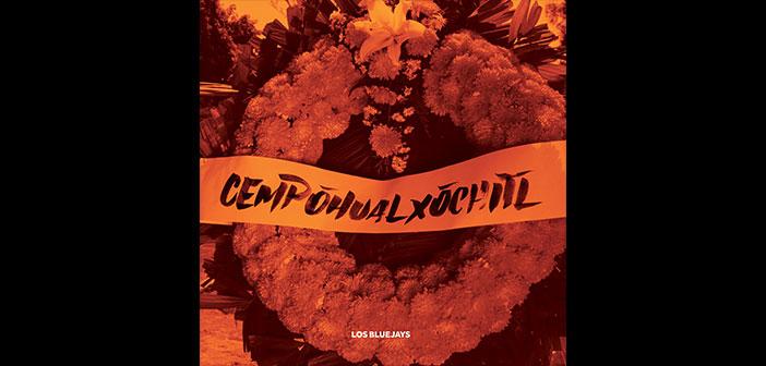 Primer LP de Los Bluejays – Cempohualxochitl