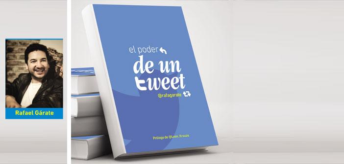 «El poder de un tweet» un libro de Rafael Gárate