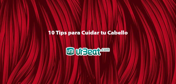 10 Tips para Cuidar tu Cabello