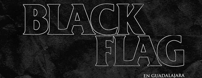 Black Flag por primera vez en Guadalajara