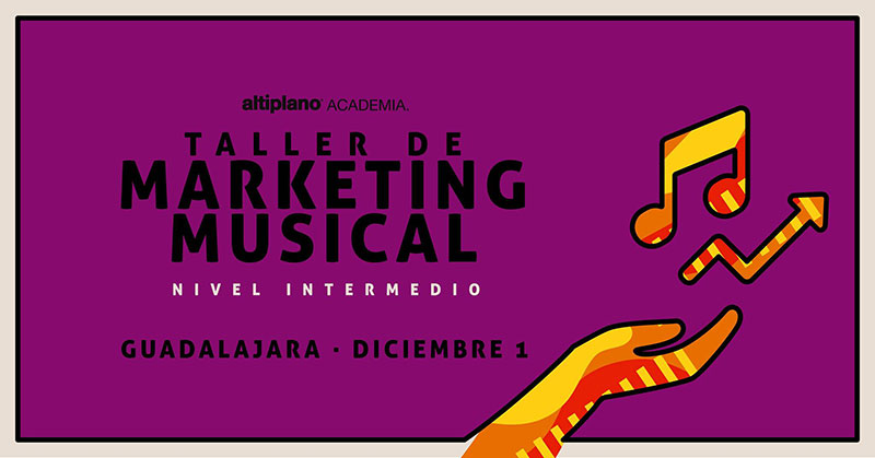 Guadalajara: Taller de Marketing Musical