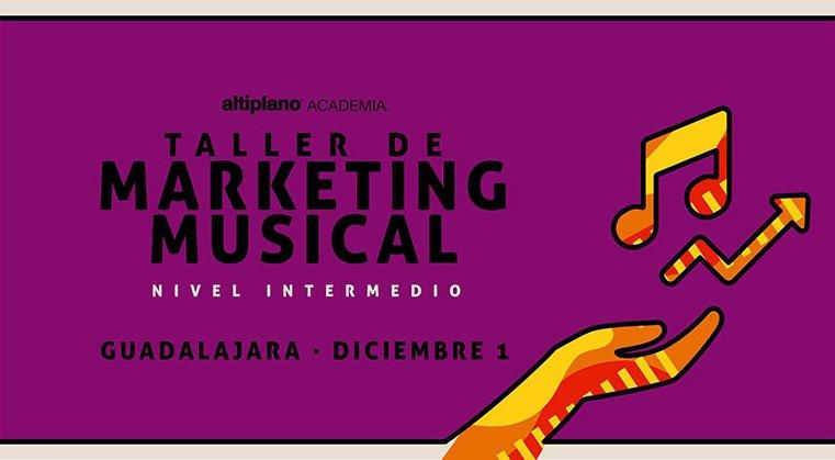 Guadalajara: Taller de Marketing Musical
