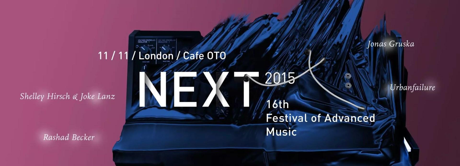 11 November 2015 :: urbanfailure will perform live @ Next Festival / London / Cafe OTO