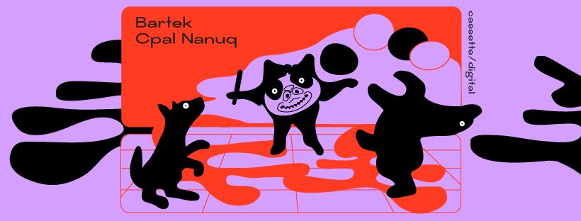 Bartek - Cpal Nanuq