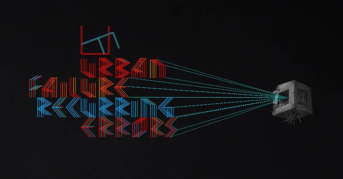 Urbanfailure - Recurring Errors