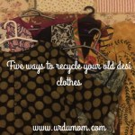 What to do with old Desi clothes: Declutter, Recycle and Give them New Life
