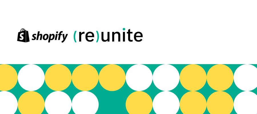 Shopifyが初めてビジネスオーナー向けライブ配信「Reunite」を開催!