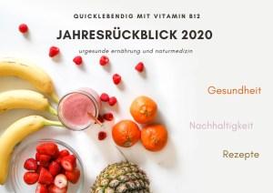 Vitamin B12 Jahresrückblick 2020 Gesundheit Nachhaltigkeit Rezepte