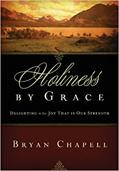 Brief Review of Bryan Chapell's Holiness by Grace