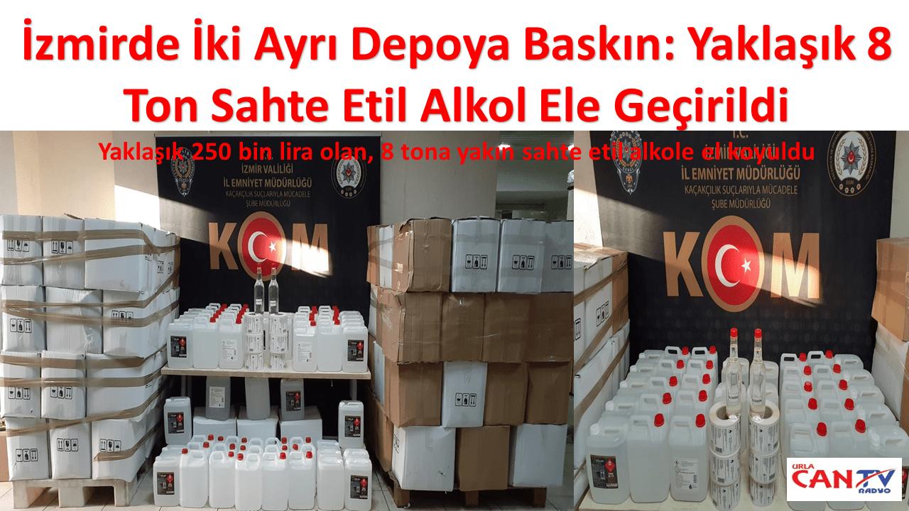 İzmirde İki Ayrı Depoya Baskın: Yaklaşık 8 Ton Sahte Etil Alkol Ele Geçirildi