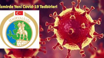 İzmirde Yeni Covid-19 Tedbirleri