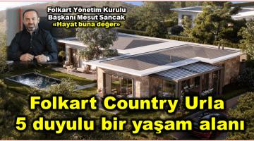 Folkart Country Urla; 5 duyulu bir yaşam alanı