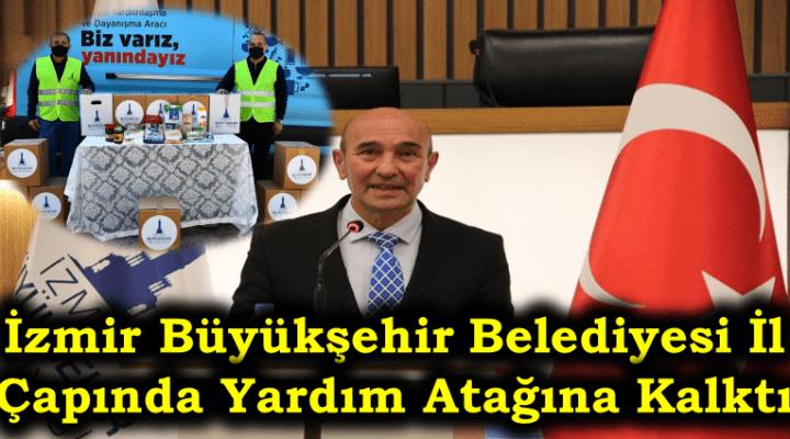 İzmir Büyükşehir Belediyesi İl Çapında Yardım Atağına Kalktı