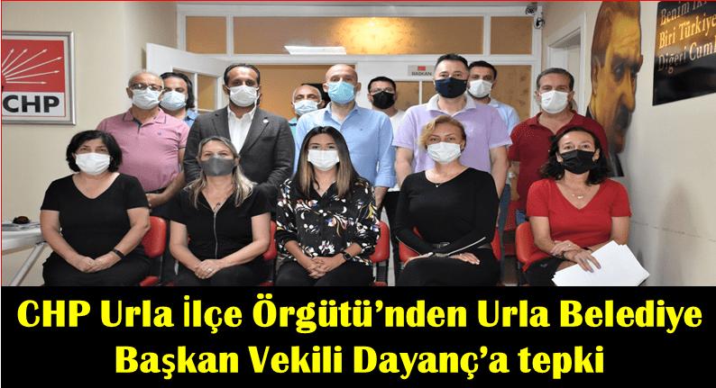 CHP Urla İlçe Örgütü'nden Urla Belediye Başkan Vekili Dayanç'a tepki