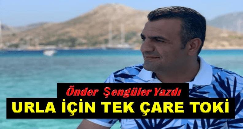 URLA İÇİN TEK ÇARE TOKİ!!!