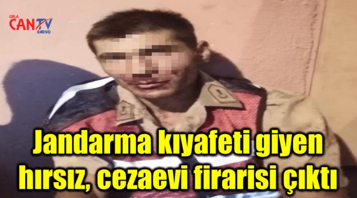 Jandarma kıyafeti giyen hırsız, cezaevi firarisi çıktı