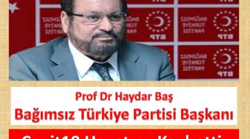 Prof Dr Haydar BAŞ Vefat Etti
