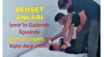 İzmir'de engelli bakım merkezindeki dehşet anları kamerada