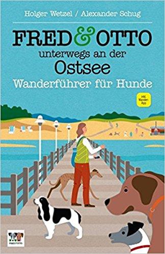 Wanderführer: Fred und Otto unterwegs an der Ostsee