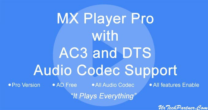 MX Player Pro with AC3 and DTS Audio Codec Support