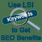 Use LSI Keywords to Get SEO Benefits