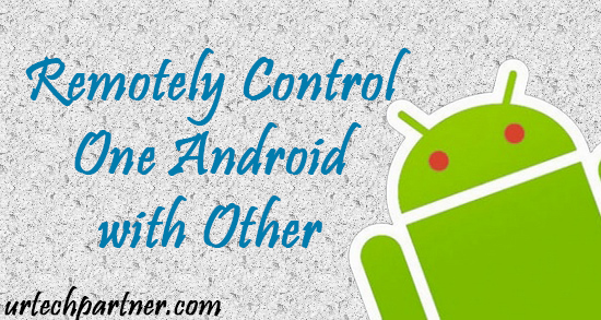 remotely control android mobile devices