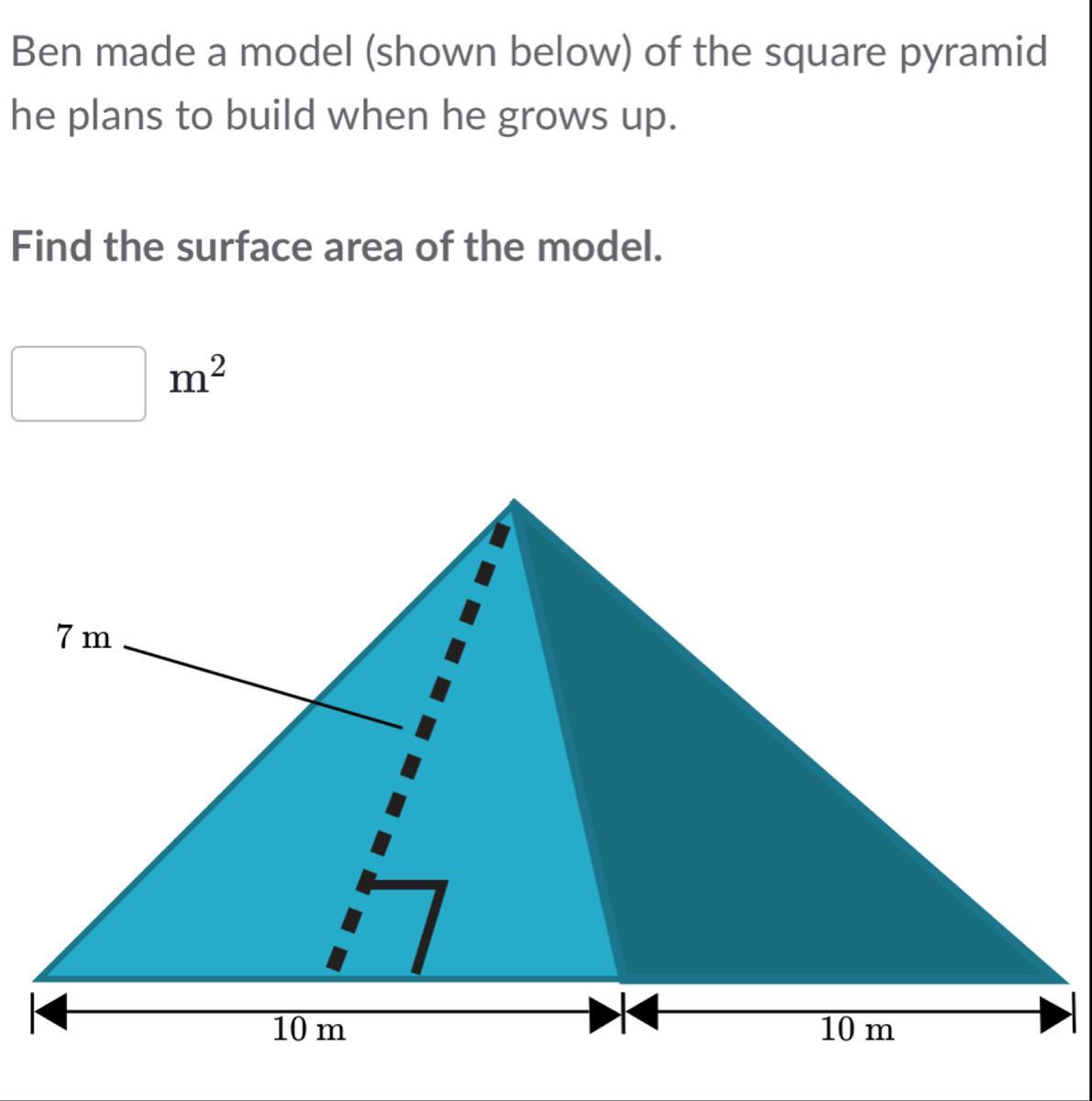 Ben Made A Model Shown Below Of The Square Pyramid He