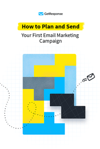 How to Plan and Send Your First Email Campaign.
