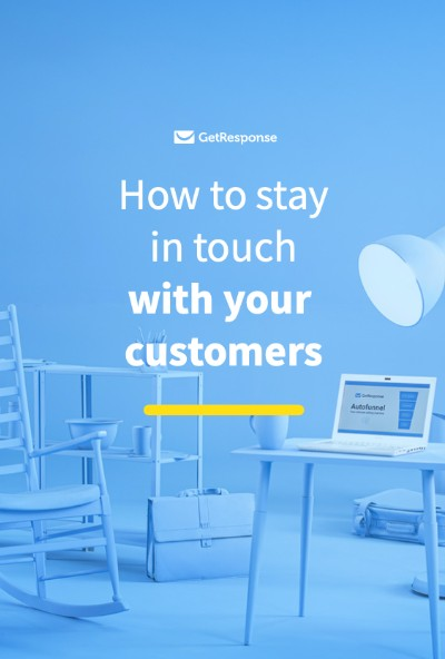 How to Stay in Touch with You Customers.