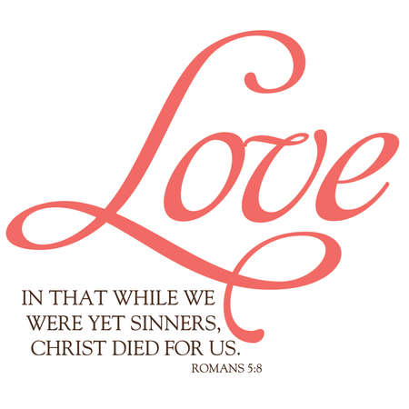 Love Romans 5:8 Inspirational Typography Illustration