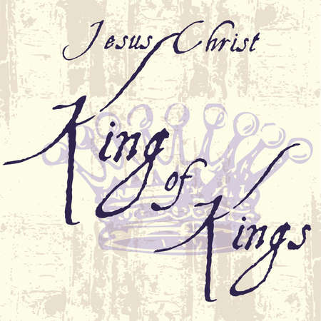 Jesus Christ King of Kings Inspirational Grunge Typography