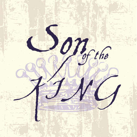 Son of the King Inspirational Grunge Typography