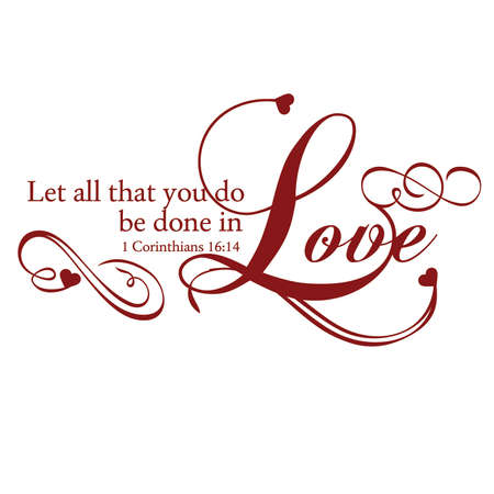 1 Corinthians 16:14 Let All You do be Done in Love Inspirational Scripture Typography Stock Vector - 57202927