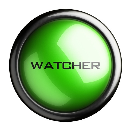WATCHER ICONS: Word on the button