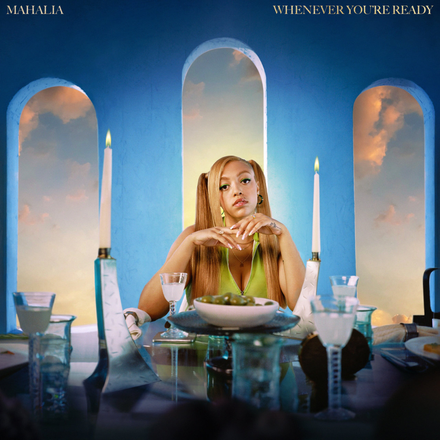 DOWNLOAD MP3: Mahalia - Whenever You're Ready