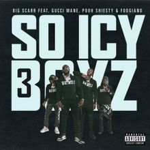 Big Scarr - SoIcyBoyz 3 ft. Tay Keith, Foogiano, Pooh Shiesty & Gucci Mane
