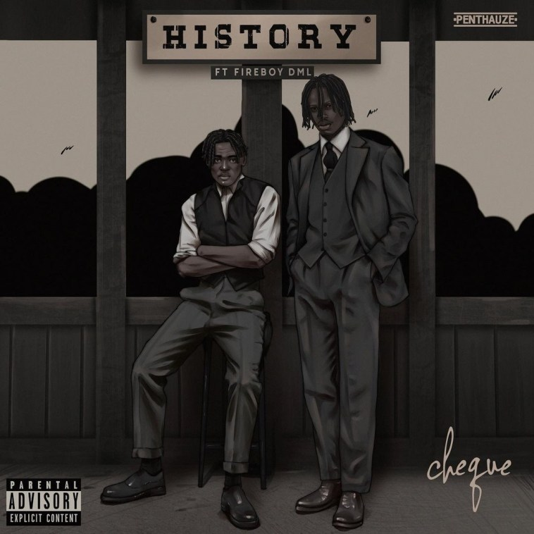 DOWNLOAD MP3: Cheque - History Ft. Fireboy DML