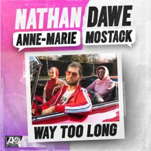 DOWNLOAD MP3: Nathan Dawe, Anne-Marie & Mostack - Way Too Long