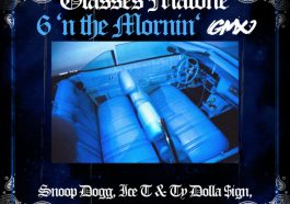 DOWNLOAD MP3: Glasses Malone – 6 'n The Mornin' (feat. Snoop Dogg, Ice T & Ty Dolla $ign)