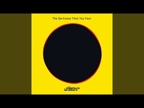 DOWNLOAD MP3: The Chemical Brothers - The Darkness That You Fear