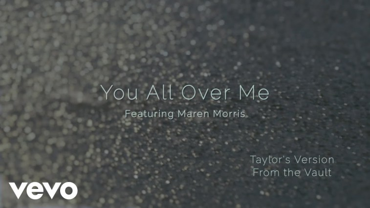 VIDEO: Taylor Swift ft. Maren Morris - You All Over Me (From The Vault)