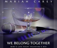 DOWNLOAD We Belong Together (Mimi's Late Night Valentine's Mix) [Extended] by Mariah Carey mp3 download