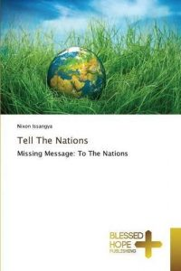 Tell The Nations by Nixon Issangya