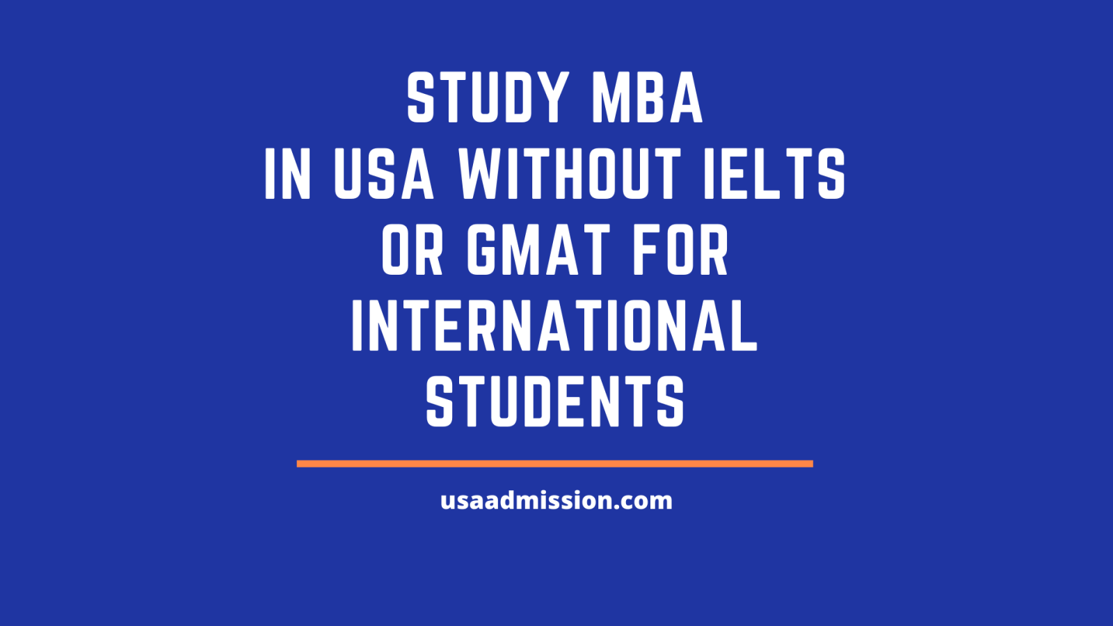 Study Mba In Usa Without Ielts Or Gmat For International Students Usa Admission Study In Usa F1 Visa Opt