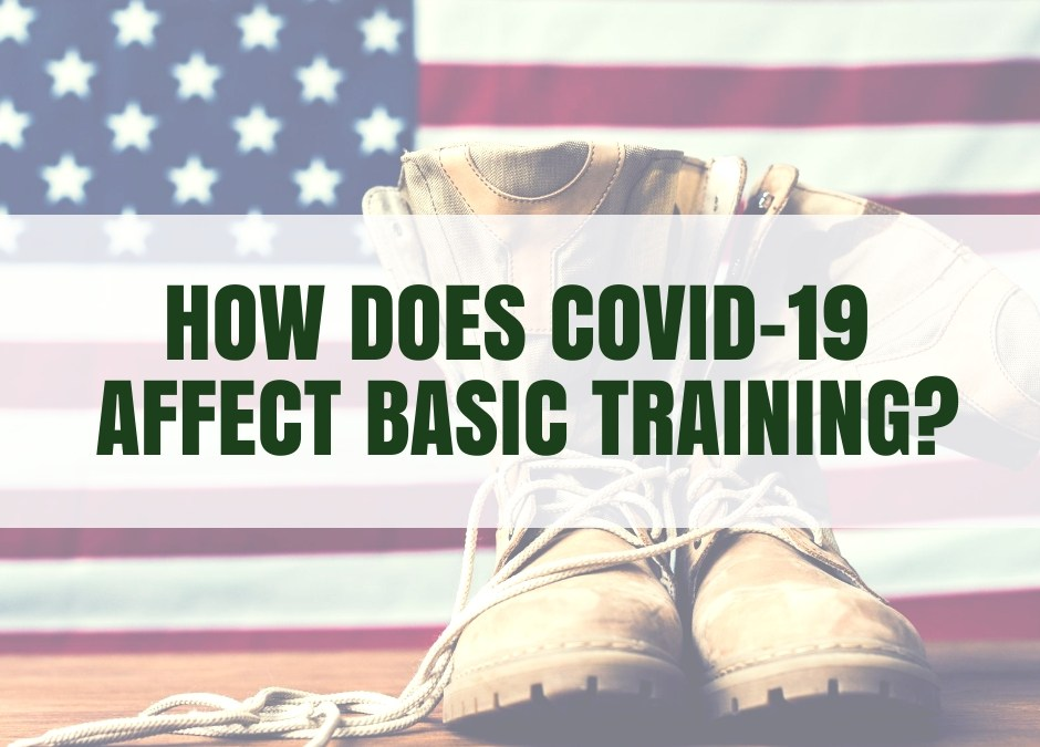 How does COVID-19 affect Basic Training?